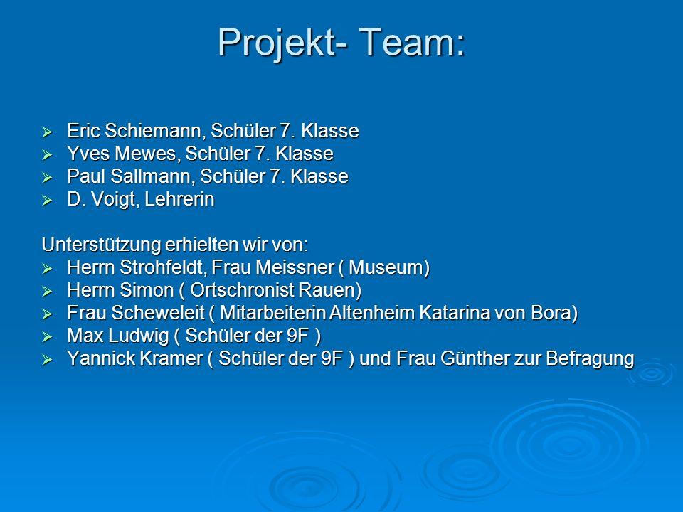 Projekt- Team: Eric Schiemann, Schüler 7. Klasse Eric Schiemann, Schüler 7. Klasse Yves Mewes, Schüler 7. Klasse Yves Mewes, Schüler 7. Klasse Paul Sa