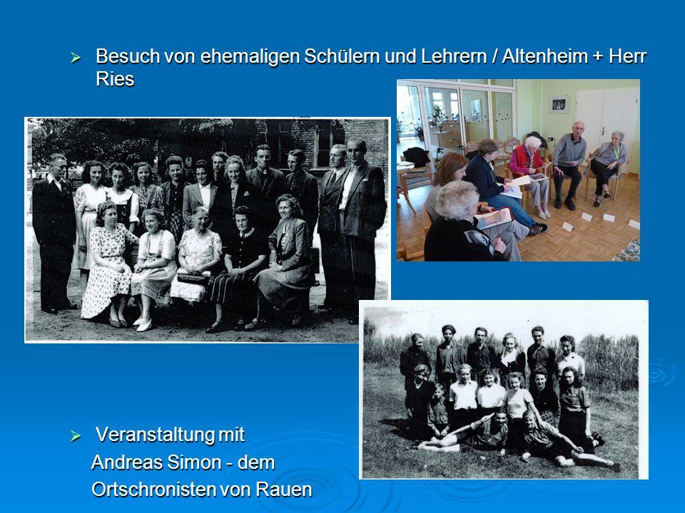 Besuch von ehemaligen Schülern und Lehrern / Altenheim + Herr Ries Besuch von ehemaligen Schülern und Lehrern / Altenheim + Herr Ries Veranstaltung mi