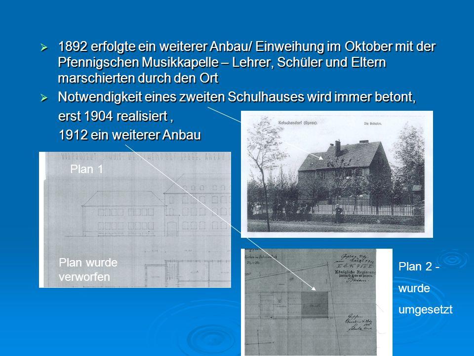 1892 erfolgte ein weiterer Anbau/ Einweihung im Oktober mit der Pfennigschen Musikkapelle – Lehrer, Schüler und Eltern marschierten durch den Ort 1892