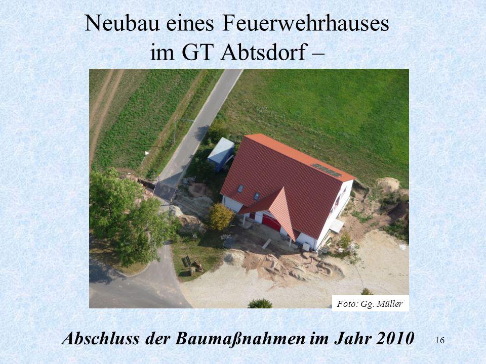 16 Neubau eines Feuerwehrhauses im GT Abtsdorf – Abschluss der Baumaßnahmen im Jahr 2010 Foto: Gg. Müller