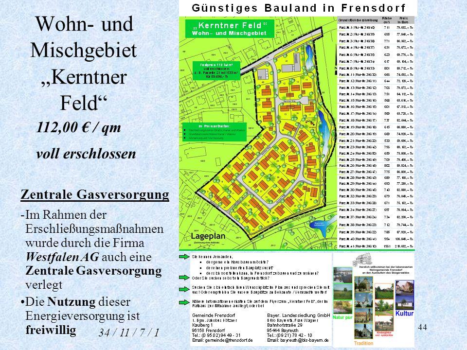 44 Wohn- und Mischgebiet Kerntner Feld 112,00 / qm voll erschlossen Zentrale Gasversorgung -Im Rahmen der Erschließungsmaßnahmen wurde durch die Firma