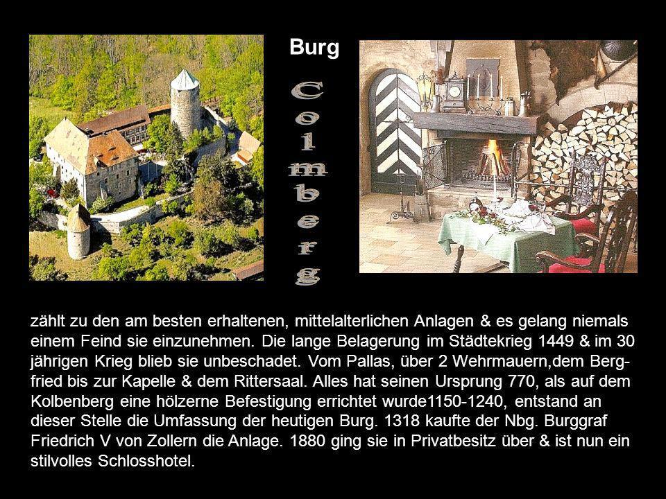 schon in der Völkerwanderungszeit gab es da eine Fliehburg,1056 ist der Name Coburg in der Schenkungsurkunde der Polen Königin Richeza, bekannt.