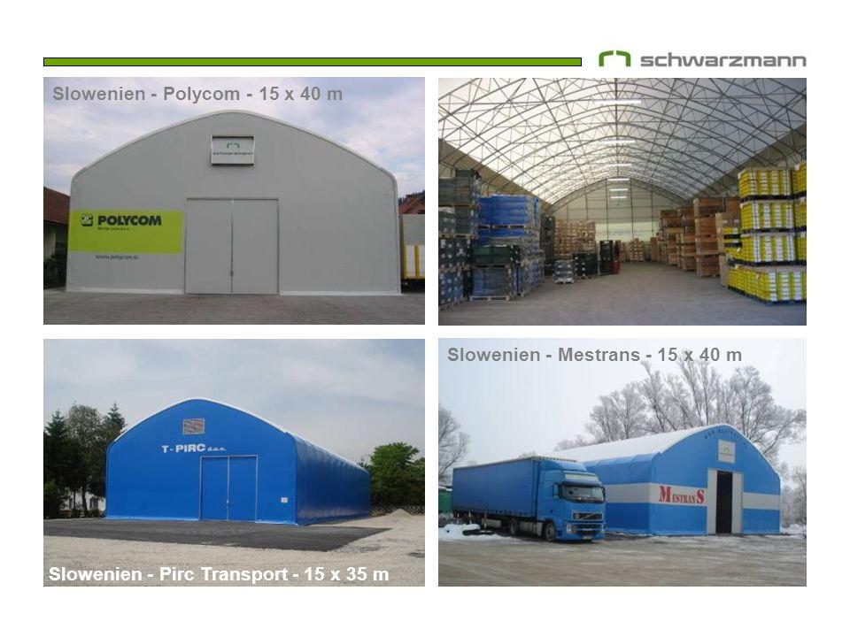 Slowenien - Polycom - 15 x 40 m Slowenien - Pirc Transport - 15 x 35 m Slowenien - Mestrans - 15 x 40 m