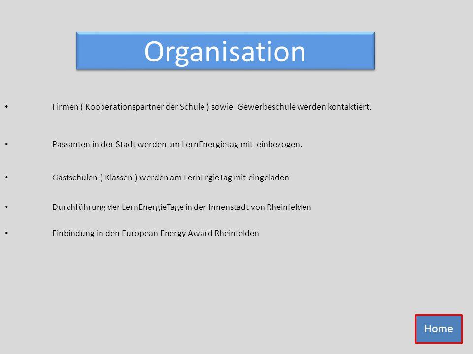Organisation Durchführung der LernEnergieTage in der Innenstadt von Rheinfelden Gastschulen ( Klassen ) werden am LernErgieTag mit eingeladen Passante