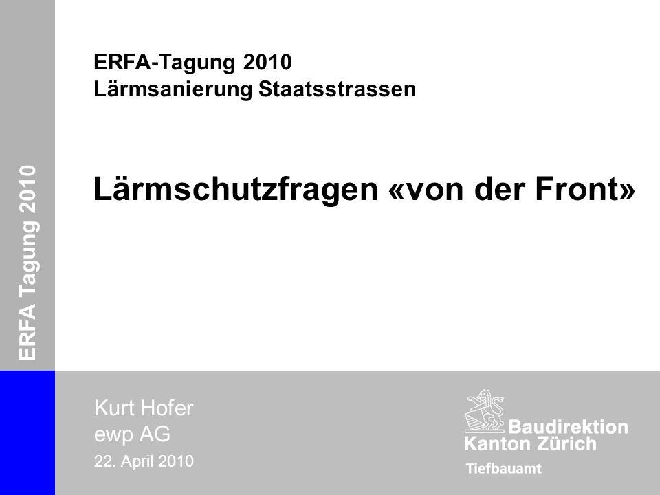 ERFA-Tagung 2010 Lärmsanierung Kurt Hofer ERFA Tagung 2010 Kurt Hofer ewp AG 22.