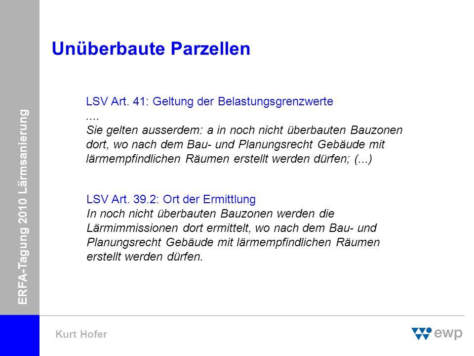 ERFA-Tagung 2010 Lärmsanierung Kurt Hofer Unüberbaute/teilüberbaute Parzellen Oe3 Z4