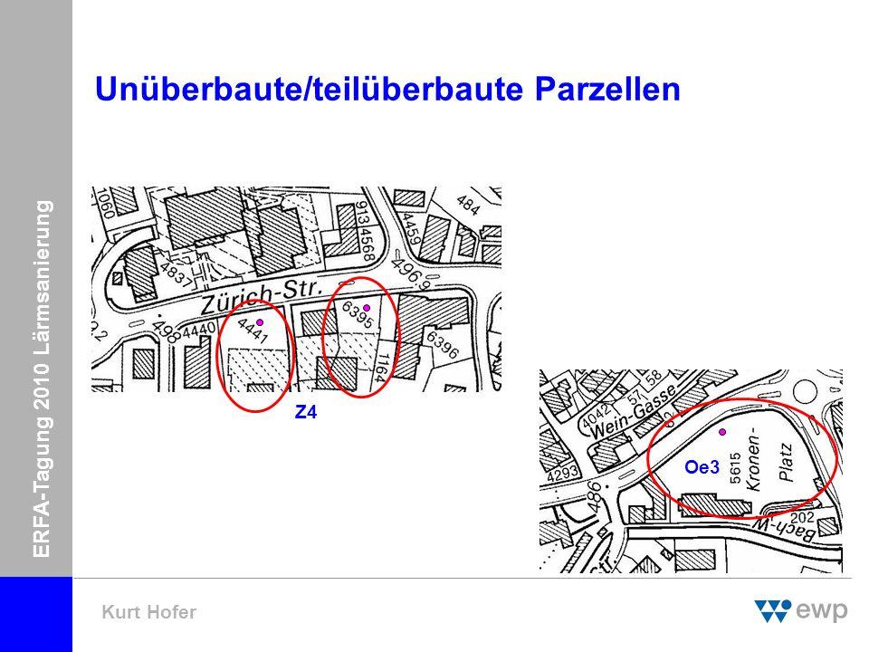 ERFA-Tagung 2010 Lärmsanierung Kurt Hofer Unüberbaute Parzellen 6.2m K Wo sind EP zu setzen.