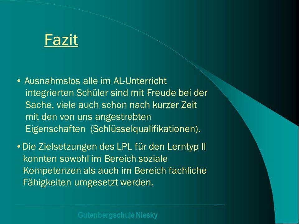 Gutenbergschule Niesky Fazit Ausnahmslos alle im AL-Unterricht integrierten Schüler sind mit Freude bei der Sache, viele auch schon nach kurzer Zeit m