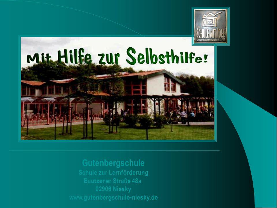 Gutenbergschule Schule zur Lernförderung Bautzener Straße 48a 02906 Niesky www.gutenbergschule-niesky.de