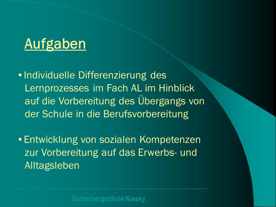 Gutenbergschule Niesky Aufgaben Individuelle Differenzierung des Lernprozesses im Fach AL im Hinblick auf die Vorbereitung des Übergangs von der Schul