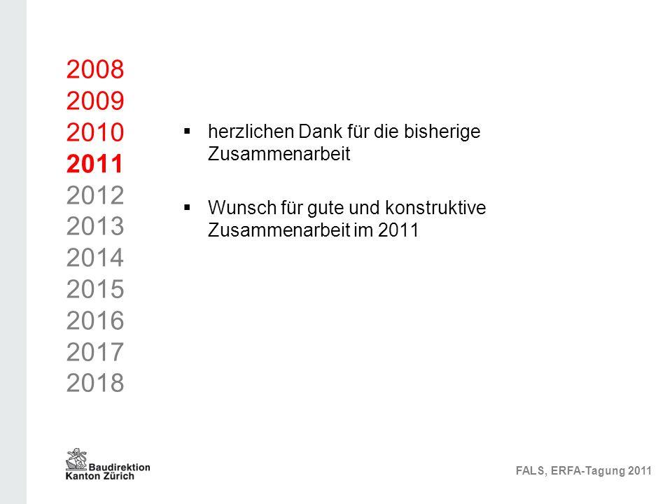 2008 2009 2010 2011 2012 2013 2014 2015 2016 2017 2018 herzlichen Dank für die bisherige Zusammenarbeit Wunsch für gute und konstruktive Zusammenarbeit im 2011 FALS, ERFA-Tagung 2011