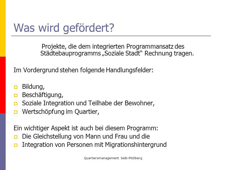 Quartiersmanagement Selb-Plößberg Was wird gefördert? Projekte, die dem integrierten Programmansatz des Städtebauprogramms Soziale Stadt Rechnung trag