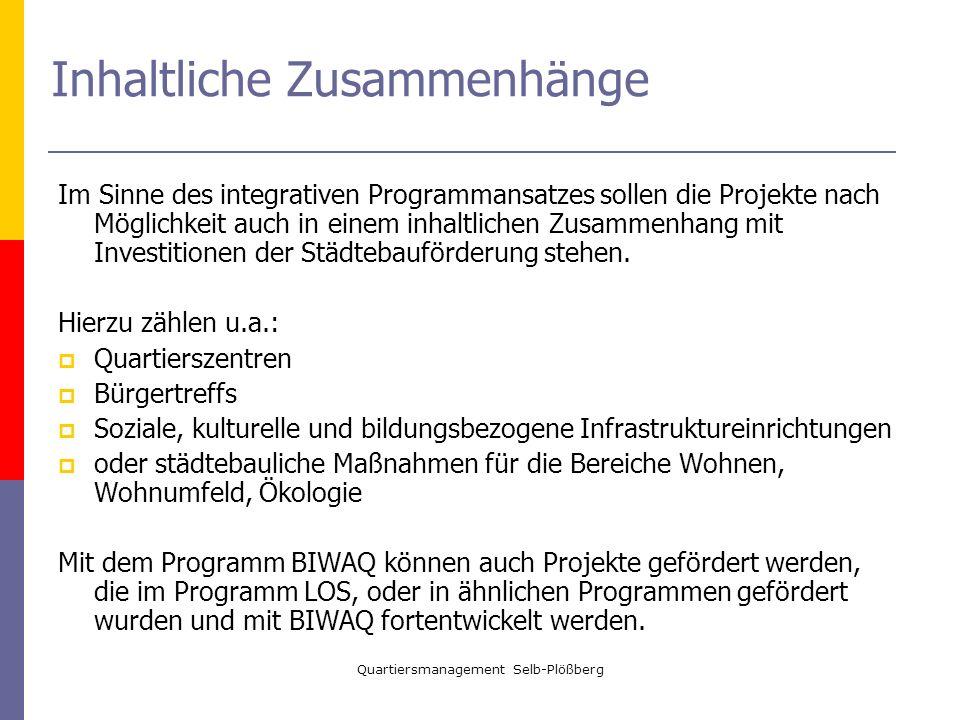 Quartiersmanagement Selb-Plößberg Inhaltliche Zusammenhänge Im Sinne des integrativen Programmansatzes sollen die Projekte nach Möglichkeit auch in ei