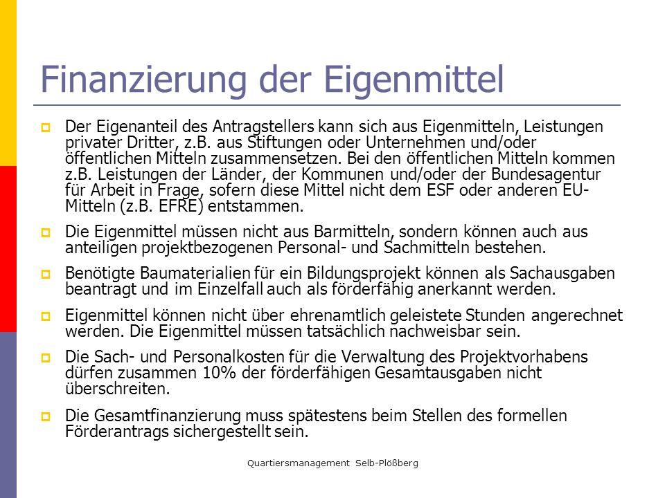 Quartiersmanagement Selb-Plößberg Finanzierung der Eigenmittel Der Eigenanteil des Antragstellers kann sich aus Eigenmitteln, Leistungen privater Drit
