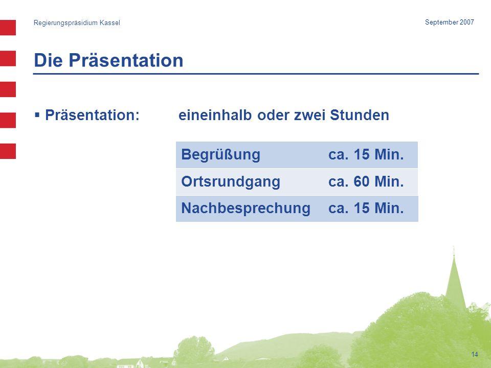 Regierungspräsidium Kassel Begrüßungca.15 Min. Ortsrundgang ca.