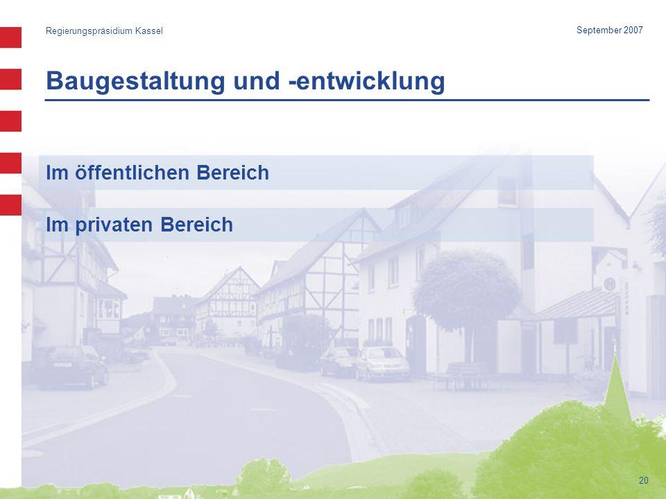 Baugestaltung und -entwicklung Regierungspräsidium Kassel 20 September 2007 Im öffentlichen Bereich Im privaten Bereich
