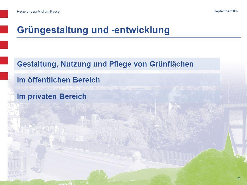 Grüngestaltung und -entwicklung Regierungspräsidium Kassel 21 September 2007 Gestaltung, Nutzung und Pflege von Grünflächen Im öffentlichen Bereich Im privaten Bereich
