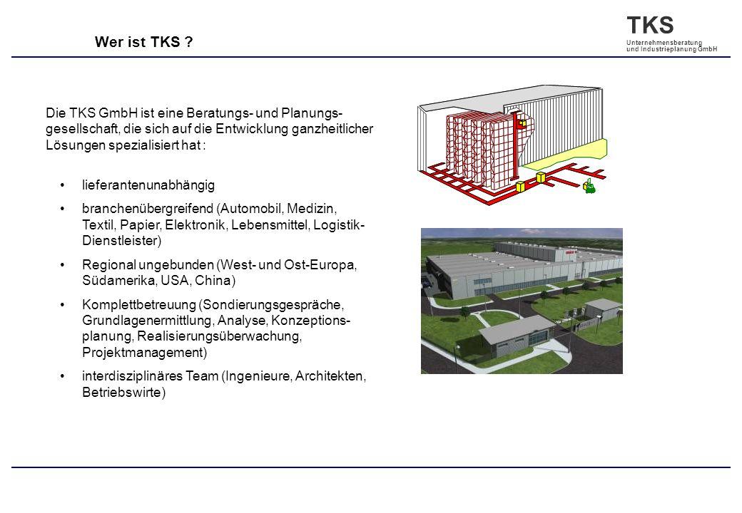 TKS Unternehmensberatung und Industrieplanung GmbH Wer ist TKS ? Die TKS GmbH ist eine Beratungs- und Planungs- gesellschaft, die sich auf die Entwick