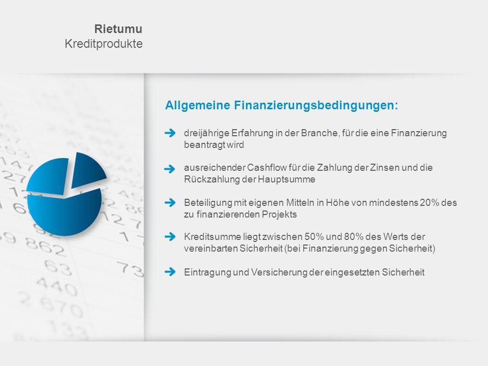 Rietumu Kreditprodukte Allgemeine Finanzierungsbedingungen: dreijährige Erfahrung in der Branche, für die eine Finanzierung beantragt wird ausreichend
