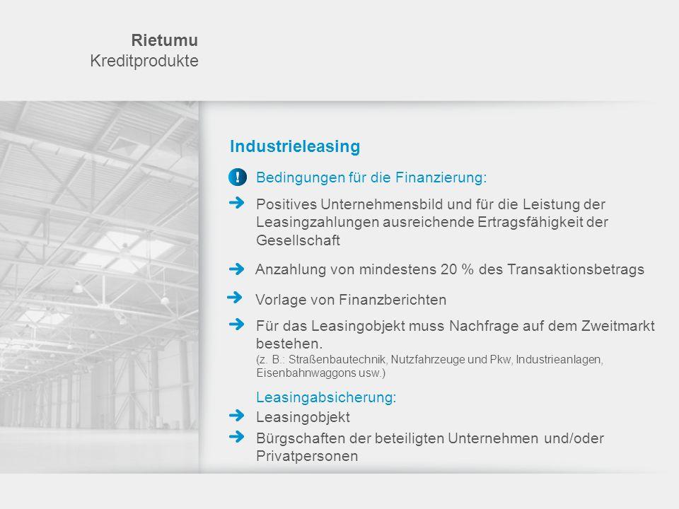 Rietumu Kreditprodukte Industrieleasing Bedingungen für die Finanzierung: Positives Unternehmensbild und für die Leistung der Leasingzahlungen ausreic