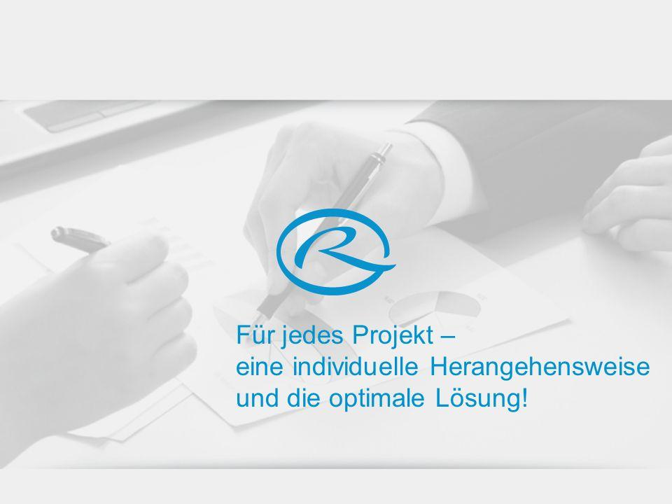 Für jedes Projekt – eine individuelle Herangehensweise und die optimale Lösung!