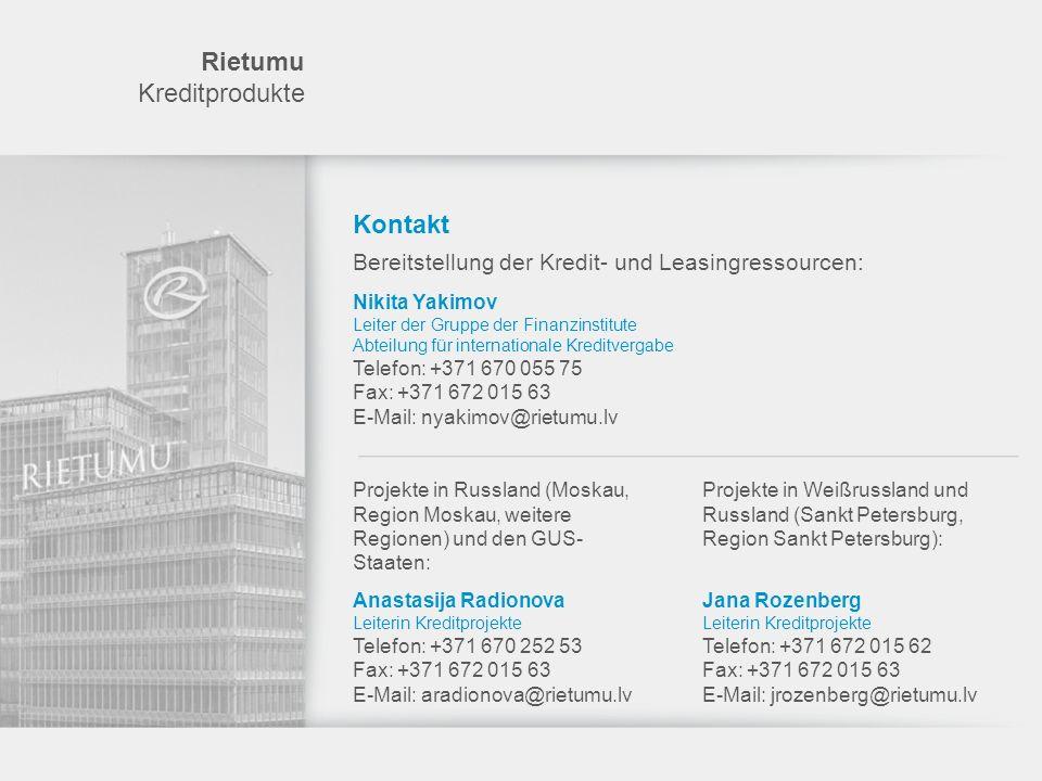 Rietumu Kreditprodukte Kontakt Bereitstellung der Kredit- und Leasingressourcen: Nikita Yakimov Leiter der Gruppe der Finanzinstitute Abteilung für in