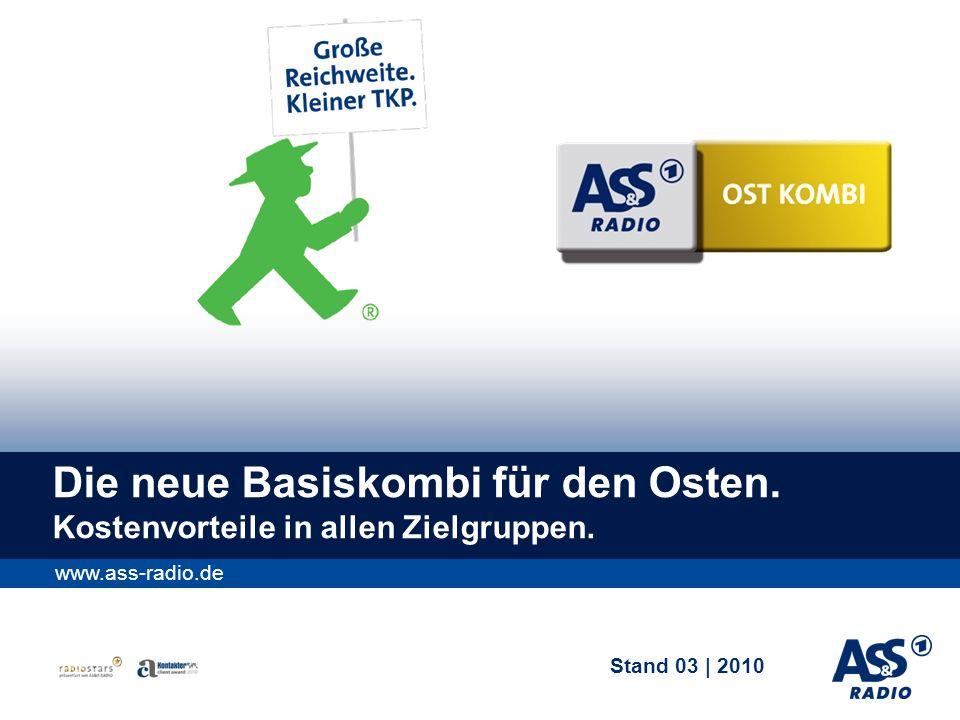 Stand 03 | 2010 www.ass-radio.de Die neue Basiskombi für den Osten.