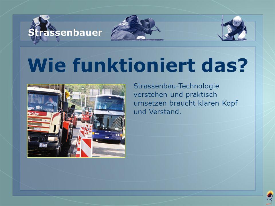 Stolz darauf – mit Recht! Ob Wohnstrasse, Auto-Zubringer, Kreisel, Knotenpunkt, Landebahn – hier habe ich gebaut! Strassenbauer
