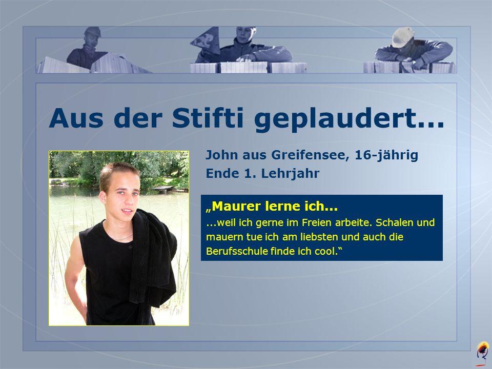 Anton aus Zürich, 17-jährig Anfang 2. Lehrjahr Aus der Stifti geplaudert... Maurer lerne ich......weil ich gerne handwerklich arbeite und mir dieser B