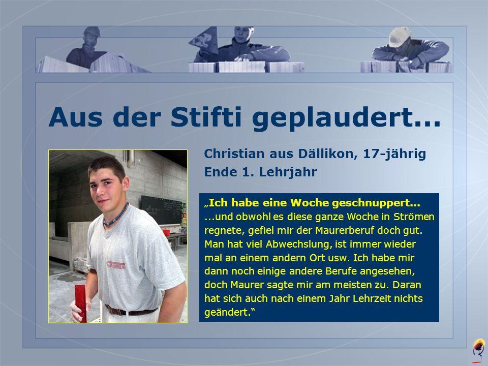 Christian aus Regensberg, 30-jährig. Ende 1. Lehrjahr Ich hatte schon als 18-jähriger... mal mit der Lehre angefangen. Dann bin ich ausgestiegen und h