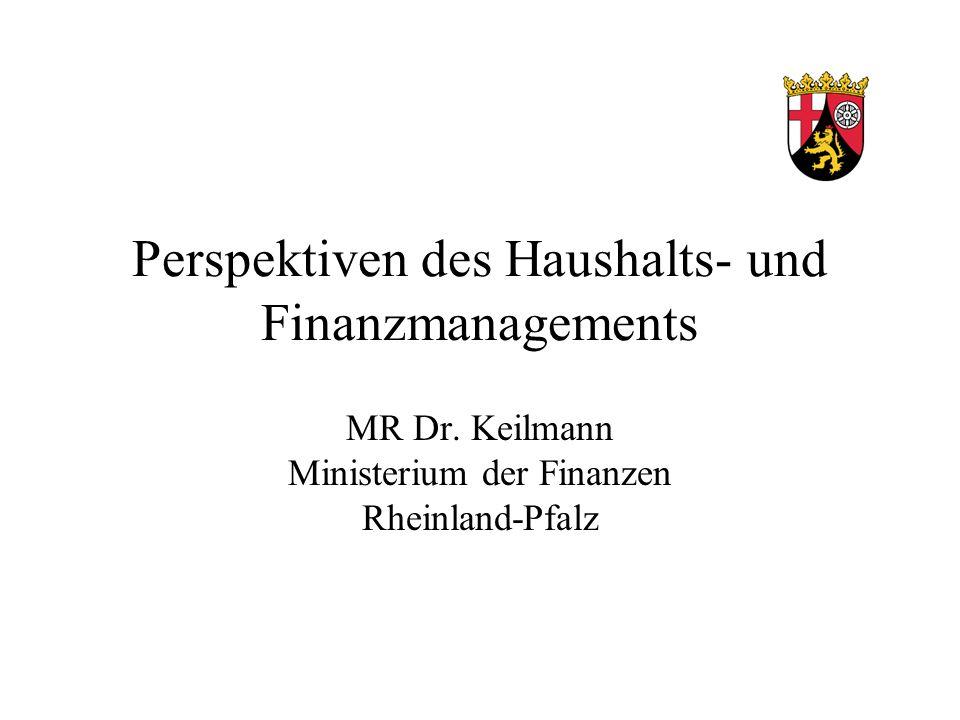 Perspektiven des Haushalts- und Finanzmanagements MR Dr.