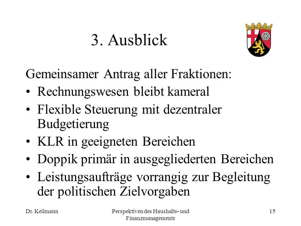 Dr. KeilmannPerspektiven des Haushalts- und Finanzmanagements 15 3.