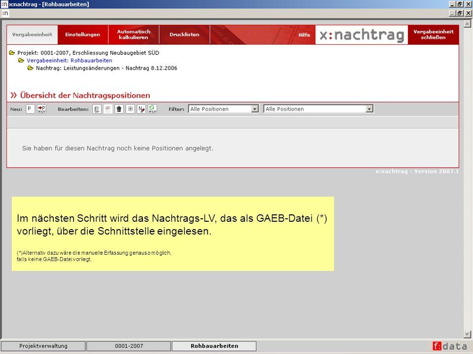 Im nächsten Schritt wird das Nachtrags-LV, das als GAEB-Datei (*) vorliegt, über die Schnittstelle eingelesen. (*)Alternativ dazu wäre die manuelle Er