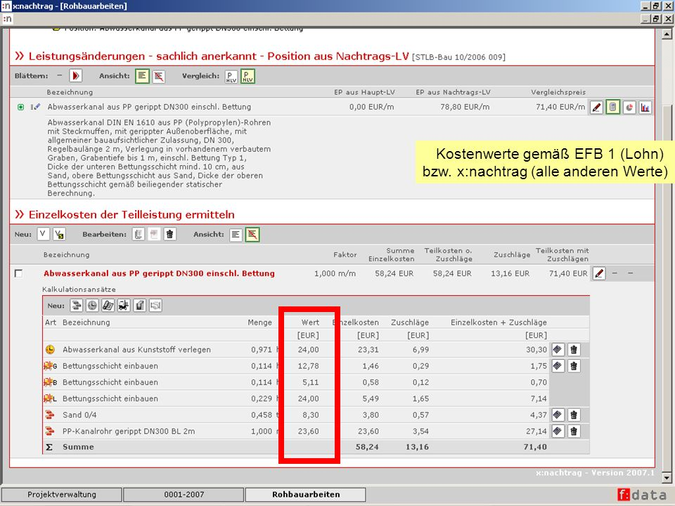 Kostenwerte gemäß EFB 1 (Lohn) bzw. x:nachtrag (alle anderen Werte)