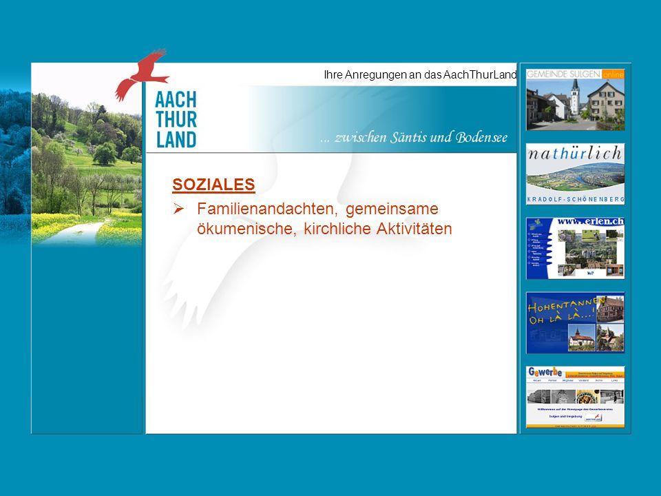 Ihre Anregungen an das AachThurLand SOZIALES Familienandachten, gemeinsame ökumenische, kirchliche Aktivitäten