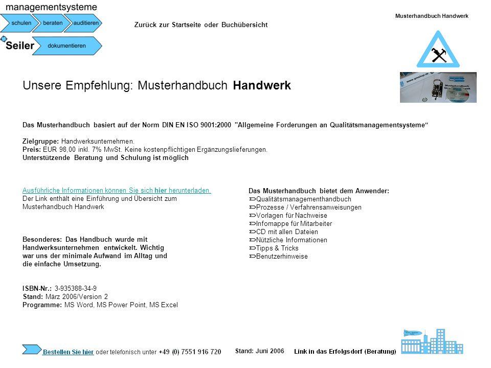 Unsere Empfehlung: Musterhandbuch Handwerk Das Musterhandbuch basiert auf der Norm DIN EN ISO 9001:2000