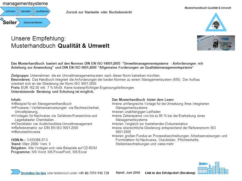 Unsere Empfehlung: Musterhandbuch Qualität & Umwelt Das Musterhandbuch basiert auf den Normen DIN EN ISO 14001:2005