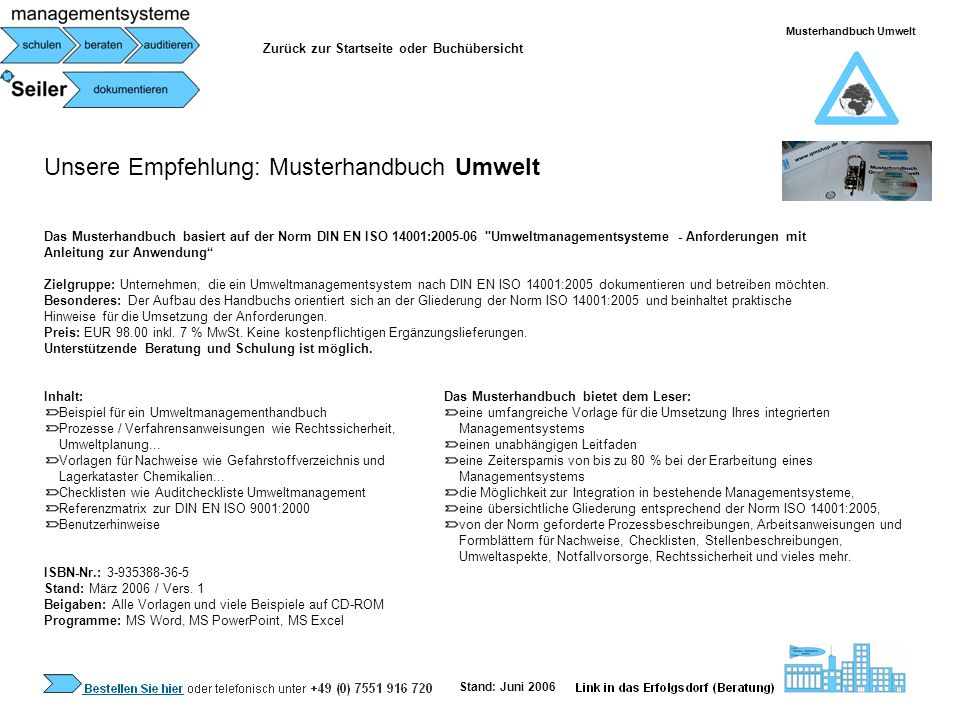 Unsere Empfehlung: Musterhandbuch Umwelt Das Musterhandbuch basiert auf der Norm DIN EN ISO 14001:2005-06