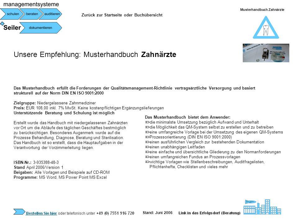 Unsere Empfehlung: Musterhandbuch Zahnärzte Das Musterhandbuch erfüllt die Forderungen der Qualitätsmanagement-Richtlinie vertragsärztliche Versorgung
