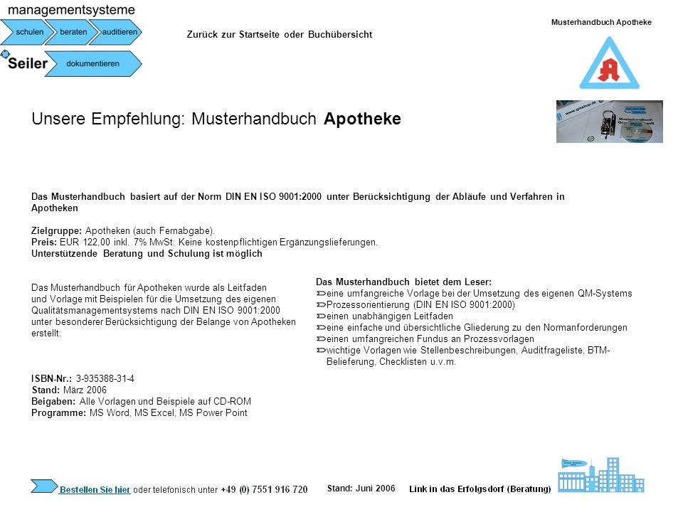 Unsere Empfehlung: Musterhandbuch Apotheke Das Musterhandbuch basiert auf der Norm DIN EN ISO 9001:2000 unter Berücksichtigung der Abläufe und Verfahr