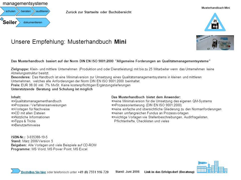 Unsere Empfehlung: Musterhandbuch Mobile Pflege Das Musterhandbuch basiert auf der Norm DIN EN ISO 9001:2000 Allgemeine Forderungen an Qualitätsmanagementsysteme Zielgruppe: Mobile Pflegedienste.