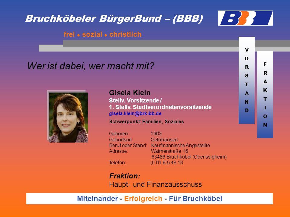 Bruchköbeler BürgerBund – (BBB) Wer ist dabei, wer macht mit? frei sozial christlich Miteinander - Erfolgreich - Für Bruchköbel Gisela Klein Stellv. V