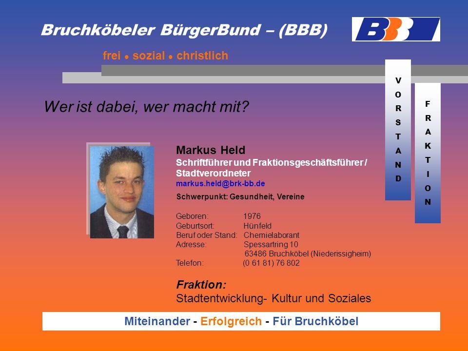 Bruchköbeler BürgerBund – (BBB) Wer ist dabei, wer macht mit? frei sozial christlich Miteinander - Erfolgreich - Für Bruchköbel Markus Held Schriftfüh