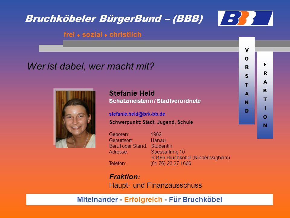 Bruchköbeler BürgerBund – (BBB) Wer ist dabei, wer macht mit? frei sozial christlich Miteinander - Erfolgreich - Für Bruchköbel Stefanie Held Schatzme