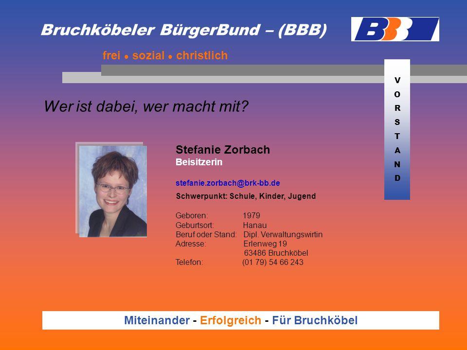 Bruchköbeler BürgerBund – (BBB) Wer ist dabei, wer macht mit? frei sozial christlich Miteinander - Erfolgreich - Für Bruchköbel Stefanie Zorbach Beisi