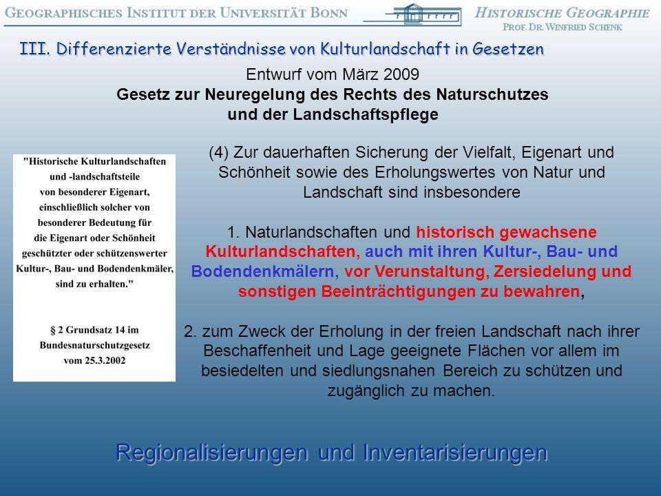 (4) Zur dauerhaften Sicherung der Vielfalt, Eigenart und Schönheit sowie des Erholungswertes von Natur und Landschaft sind insbesondere 1.