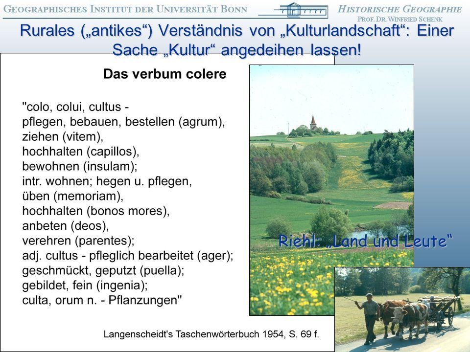 Rurales (antikes) Verständnis von Kulturlandschaft: Einer Sache Kultur angedeihen lassen.
