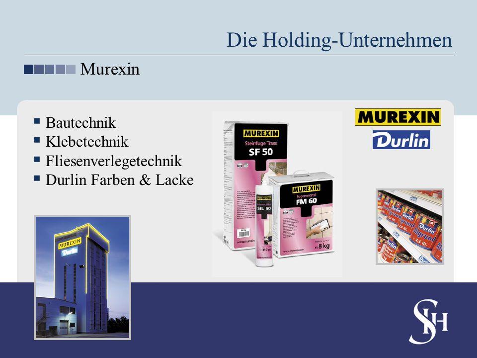 Die Holding-Unternehmen Murexin Bautechnik Klebetechnik Fliesenverlegetechnik Durlin Farben & Lacke