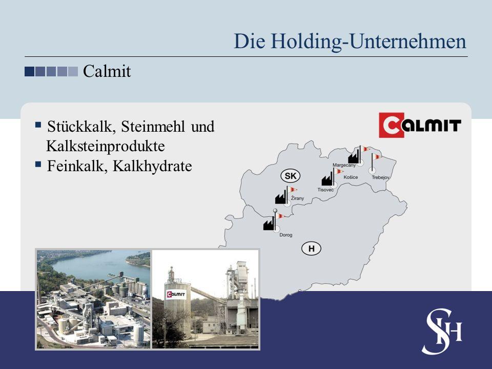 Die Holding-Unternehmen Calmit Stückkalk, Steinmehl und Kalksteinprodukte Feinkalk, Kalkhydrate