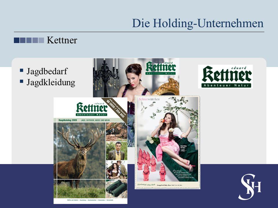 Die Holding-Unternehmen Kettner Jagdbedarf Jagdkleidung